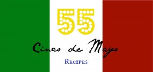 55 cinco de mayo recipes