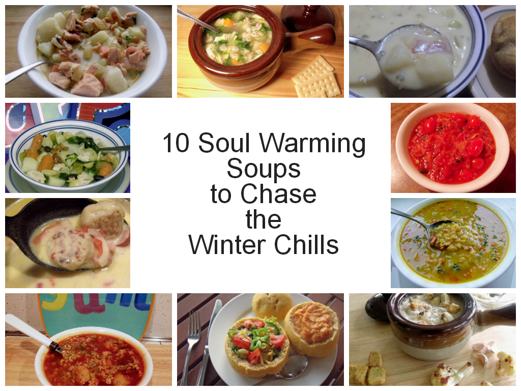 10 Soul Warming Soups Chase the Chills- Cindy\'s Recipes and Writings